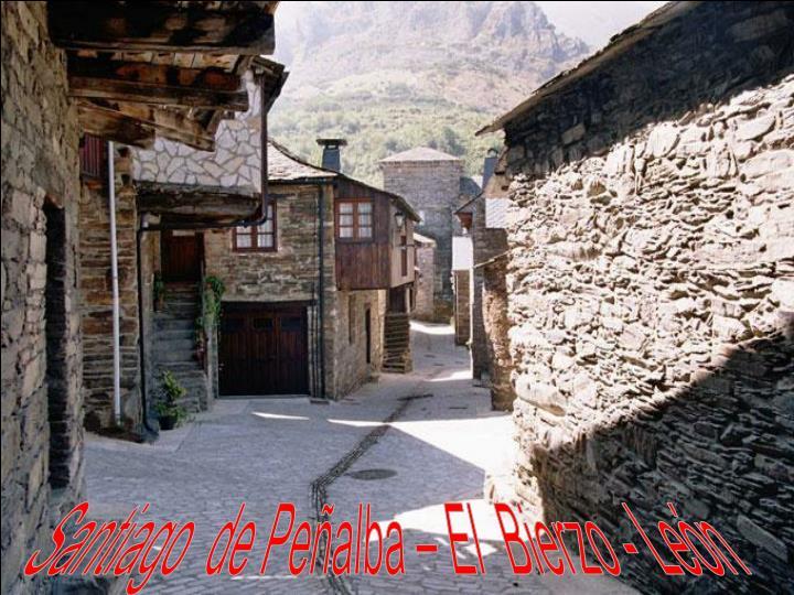 Santiago  de Peñalba – El  Bierzo - León