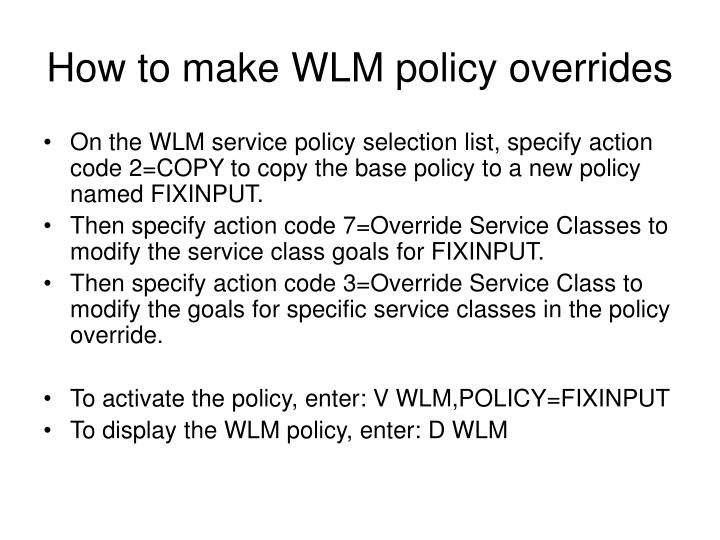 How to make WLM policy overrides