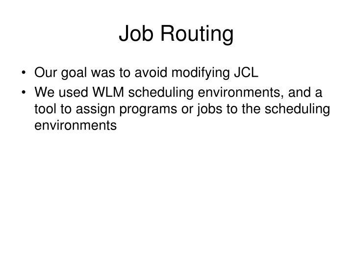 Job Routing