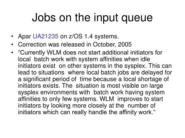 Jobs on the input queue