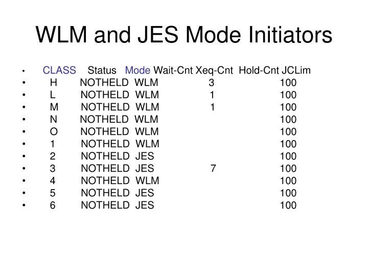 WLM and JES Mode Initiators