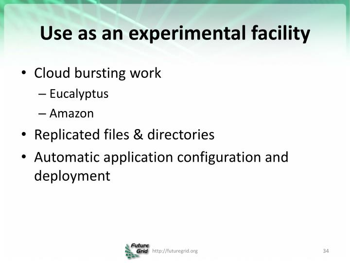 Use as an experimental facility