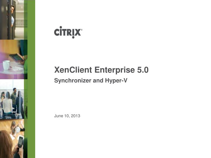 XenClient Enterprise 5.0