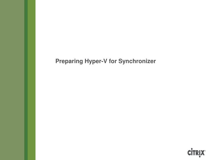 Preparing Hyper-V for Synchronizer