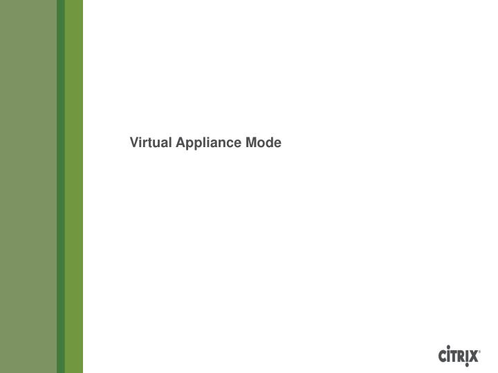 Virtual Appliance Mode