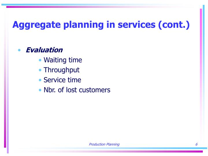 Aggregate planning in services (cont.)