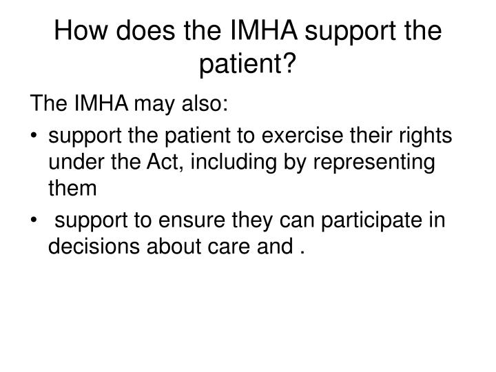 How does the IMHA support the patient?