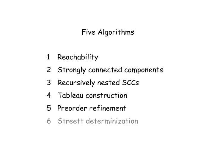 Five Algorithms