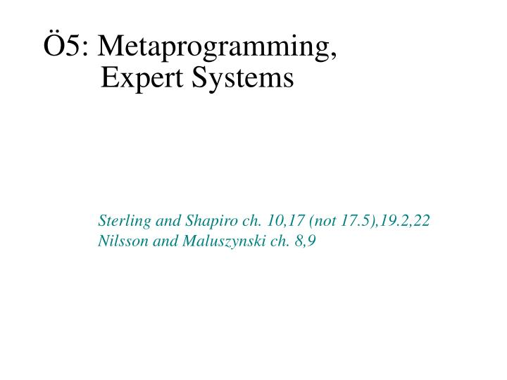 Ö5: Metaprogramming,