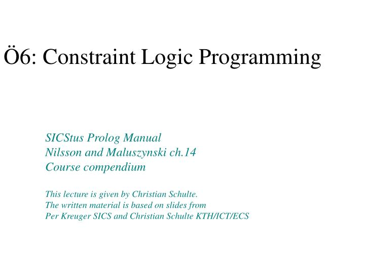 Ö6: Constraint Logic Programming