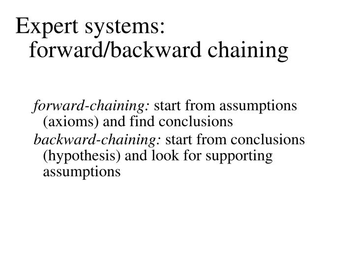 Expert systems: forward/backward chaining