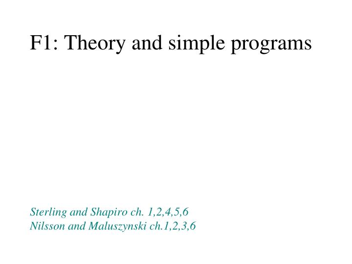 F1: Theory and simple programs