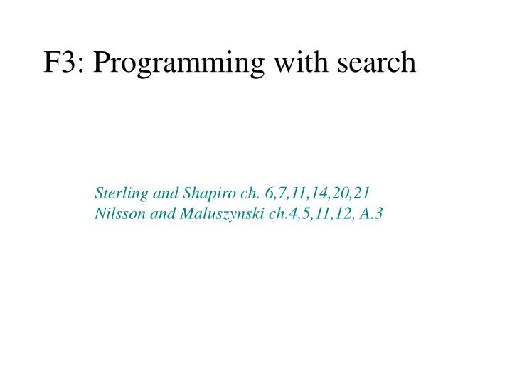 F3: Programming with search