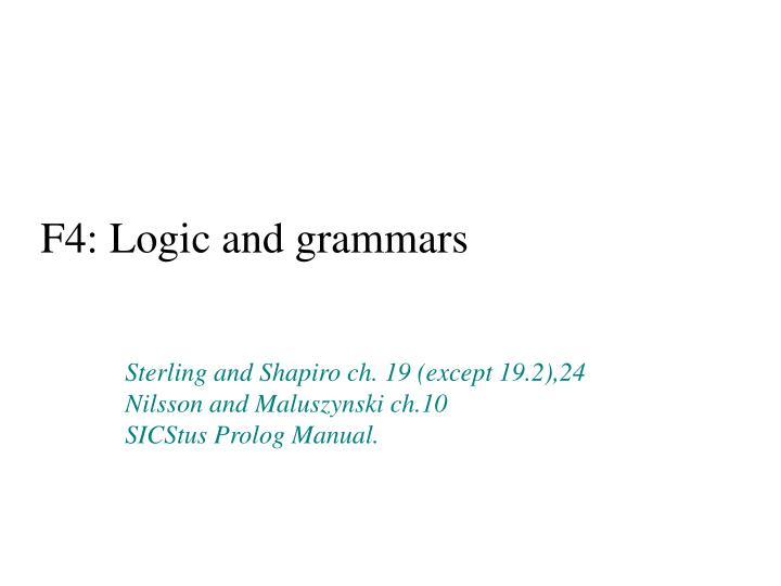 F4: Logic and grammars