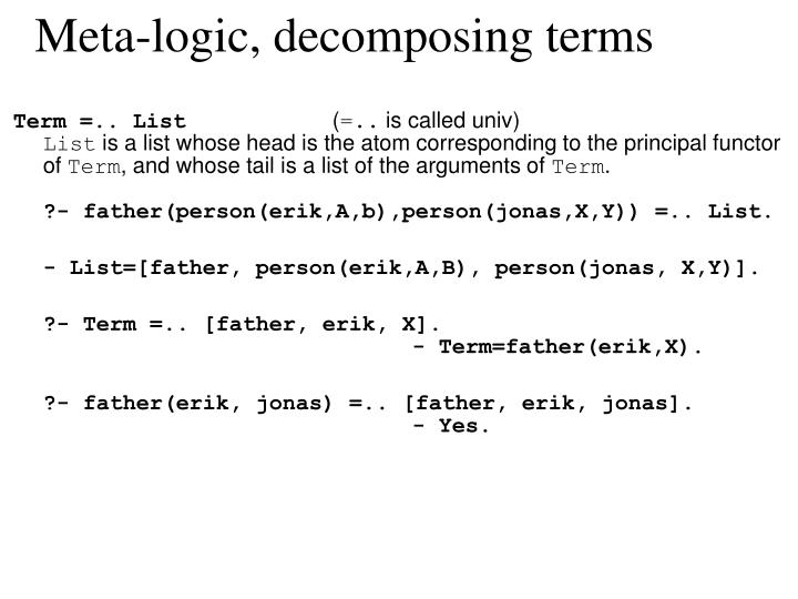 Meta-logic, decomposing terms