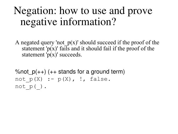 Negation: how to use and prove negative information?
