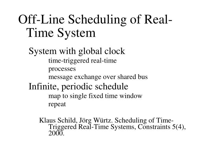 Off-Line Scheduling of Real-Time System