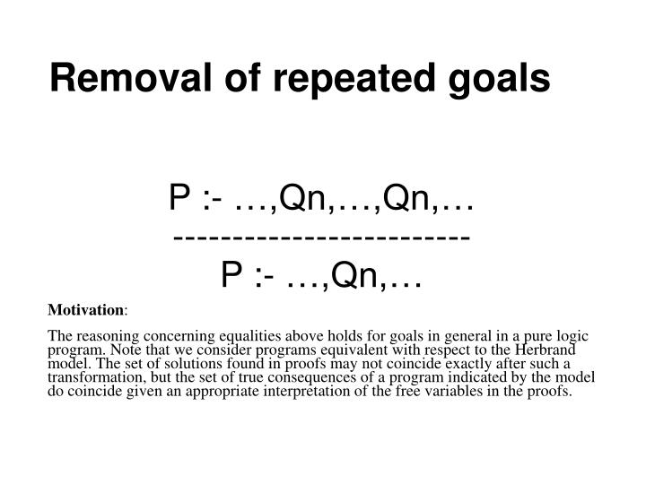 Removal of repeated goals