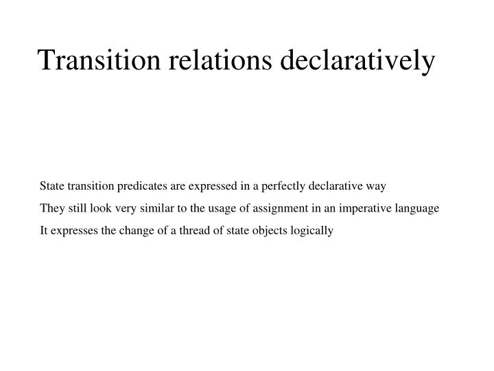 Transition relations declaratively