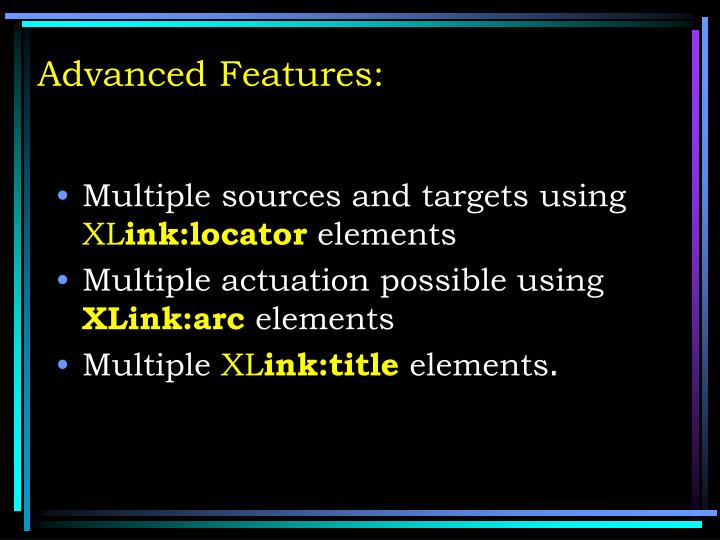 Advanced Features: