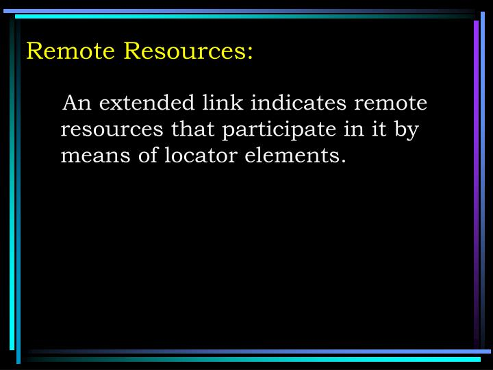 Remote Resources: