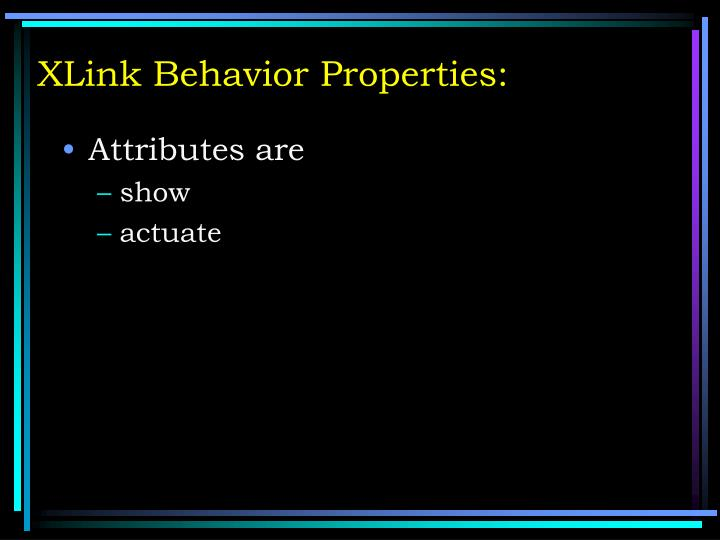 XLink Behavior Properties: