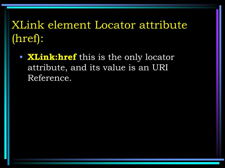 XLink element Locator attribute (href):