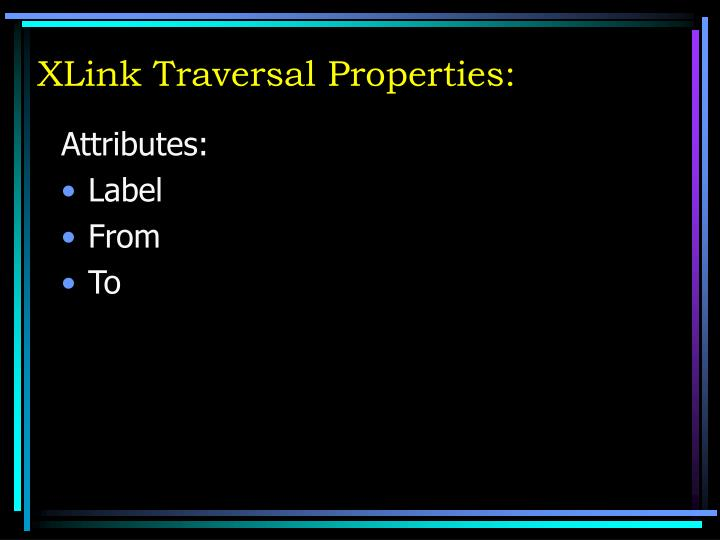 XLink Traversal Properties: