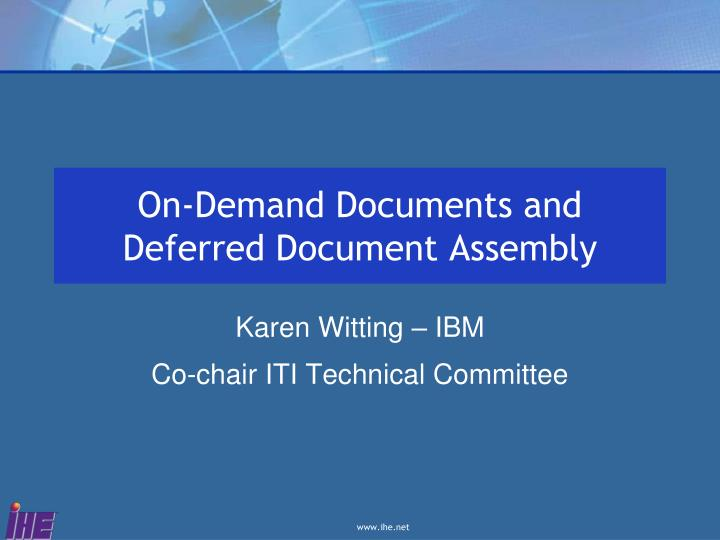 On demand documents and deferred document assembly