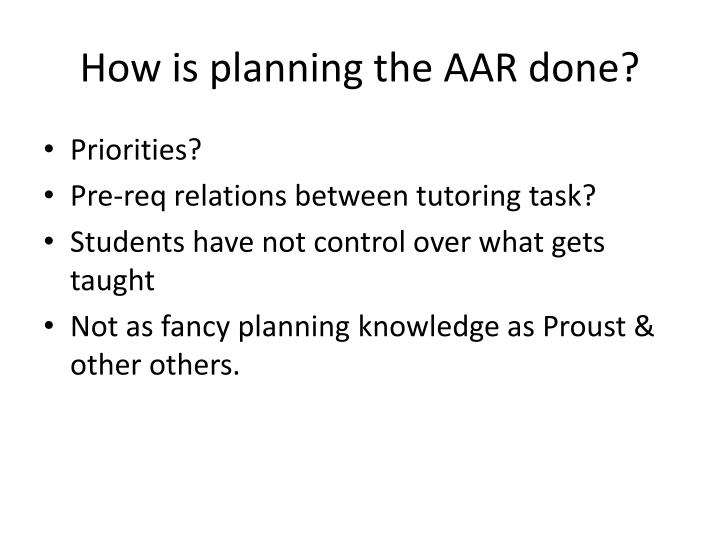 How is planning the AAR done?