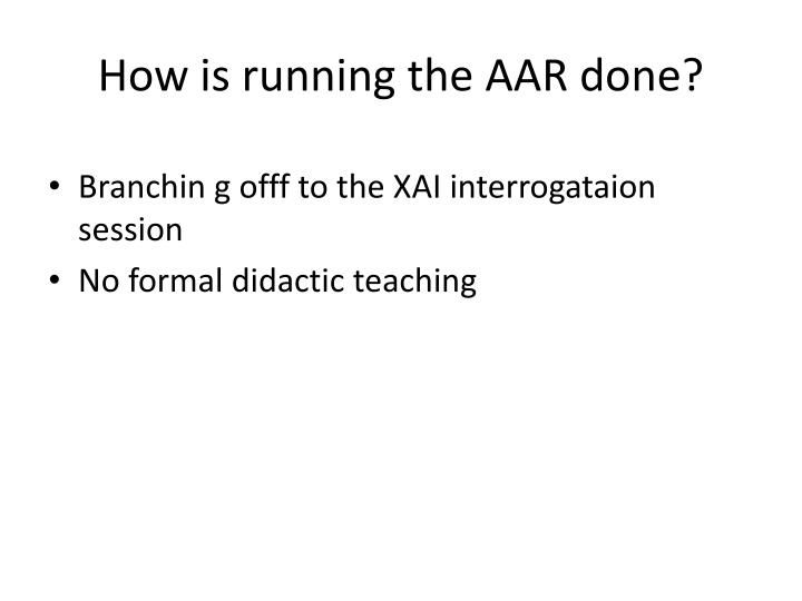 How is running the AAR done?