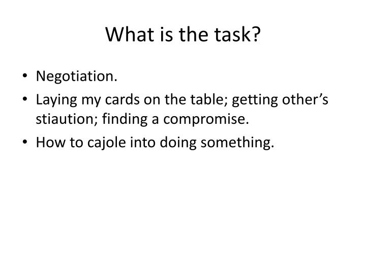 What is the task?