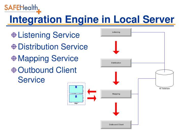 Integration Engine in Local Server