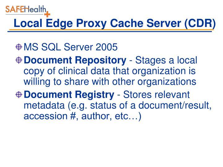 Local Edge Proxy Cache Server (CDR)