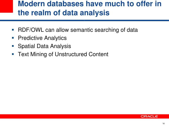 Modern databases have much to offer in the realm of data analysis