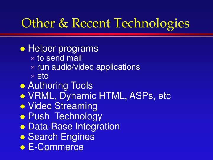 Other & Recent Technologies