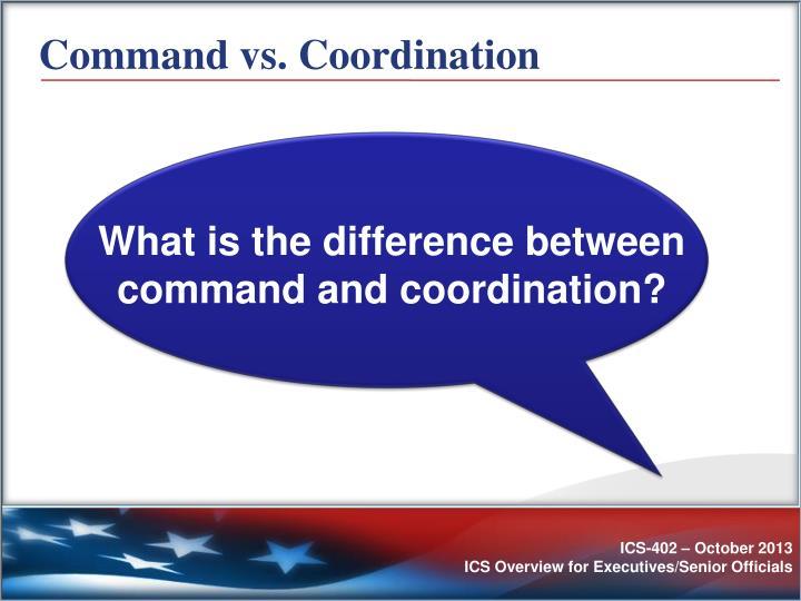 Command vs. Coordination