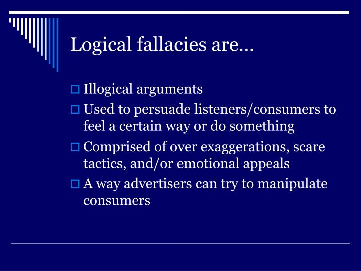 Logical fallacies are…