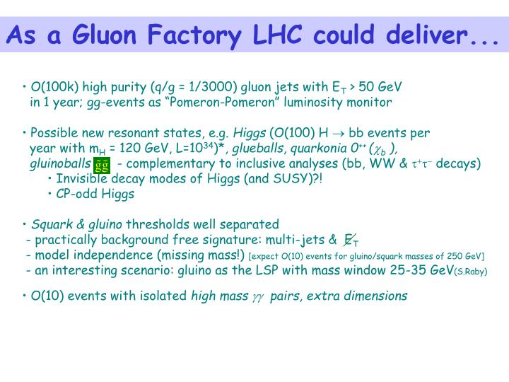 As a Gluon Factory LHC could deliver...
