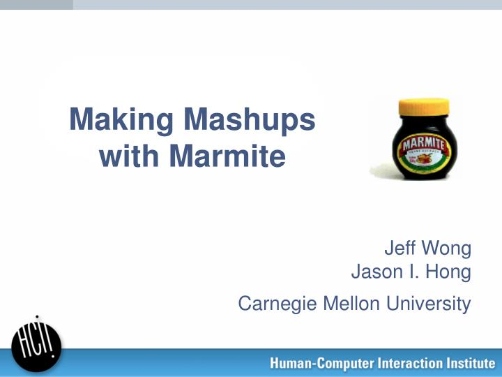 Making mashups with marmite