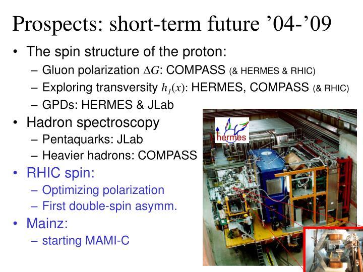 Prospects: short-term future '04-'09