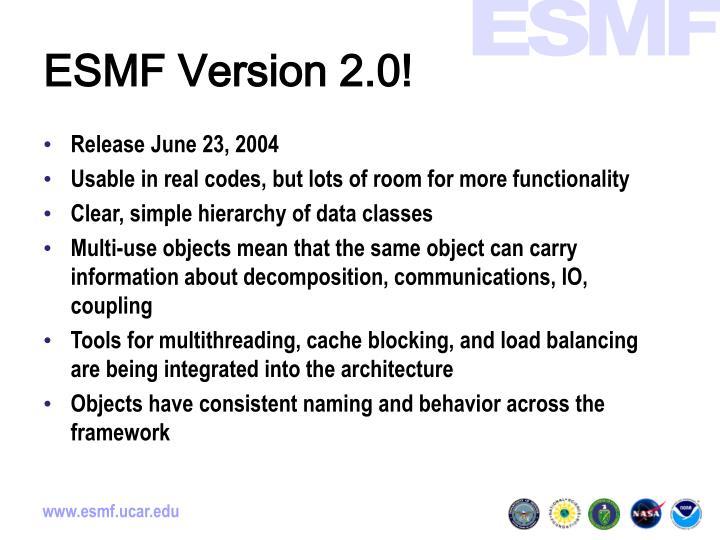 ESMF Version 2.0!
