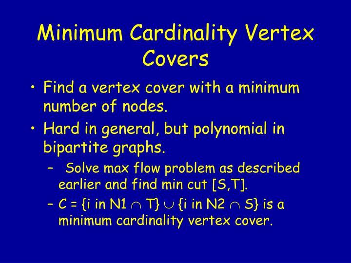 Minimum Cardinality Vertex Covers