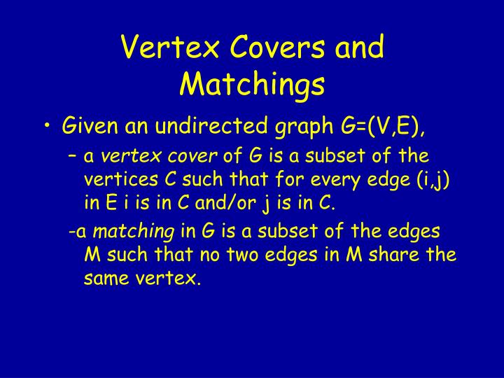 Vertex Covers and Matchings