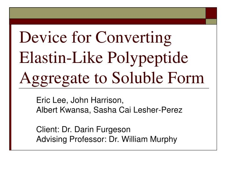 Device for converting elastin like polypeptide aggregate to soluble form