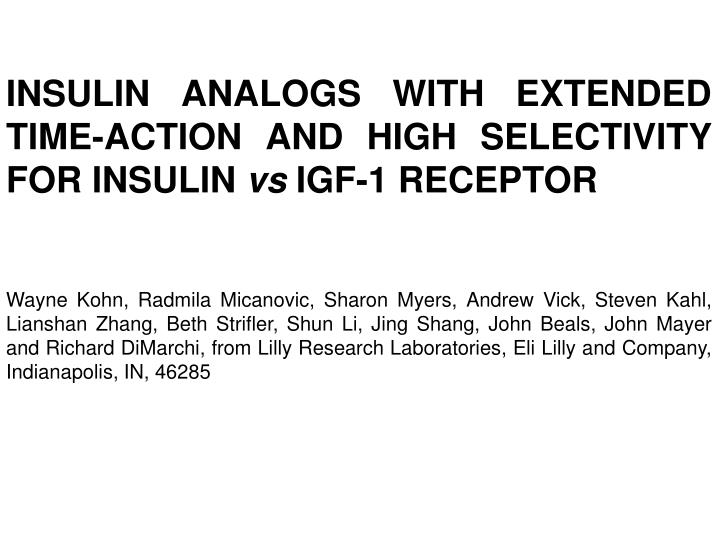 INSULIN ANALOGS WITH EXTENDED TIME-ACTION AND HIGH SELECTIVITY FOR INSULIN