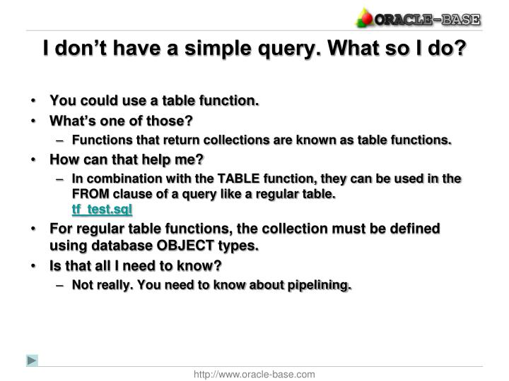 I don't have a simple query. What so I do?
