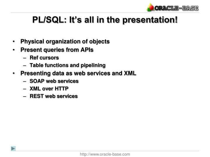 Pl sql it s all in the presentation1