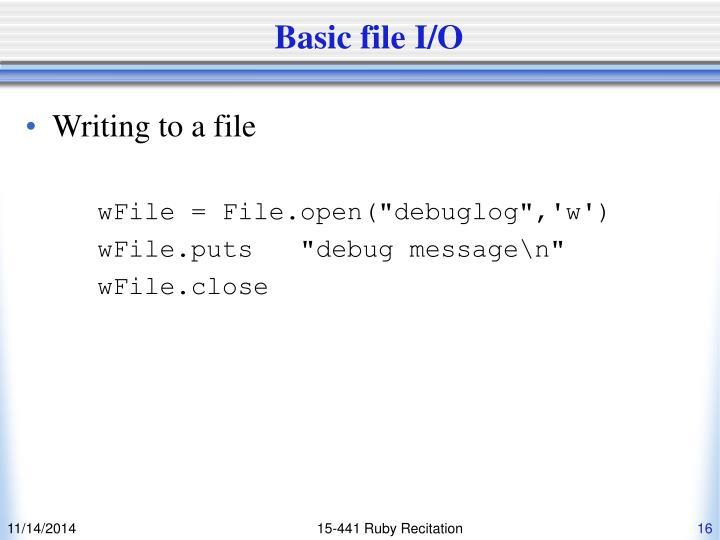 Basic file I/O