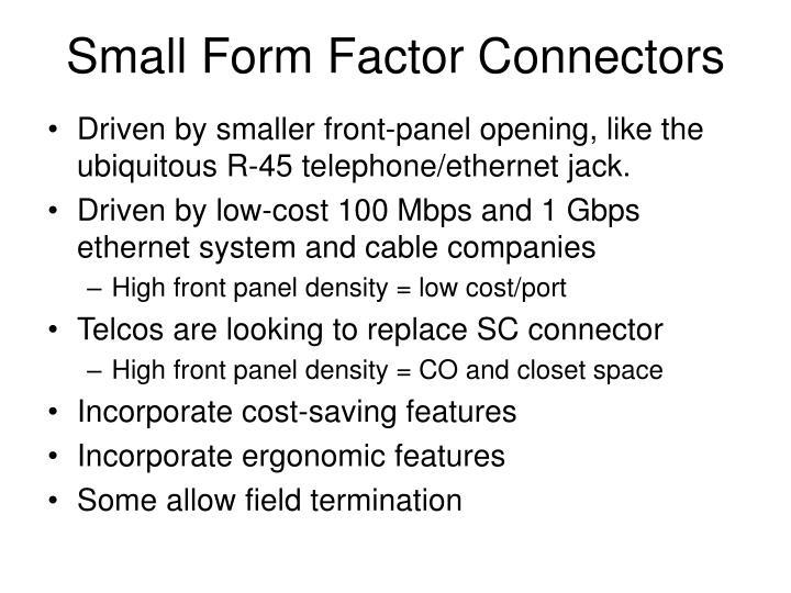 Small Form Factor Connectors